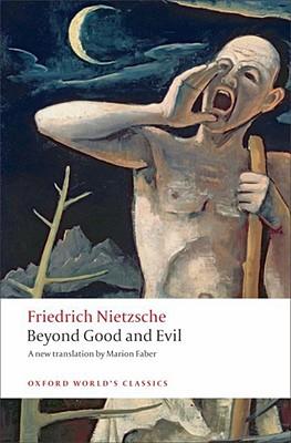 Beyond Good and Evil By Nietzsche, Friedrich Wilhelm/ Faber, Marion (EDT)/ Holub, Robert C. (INT)