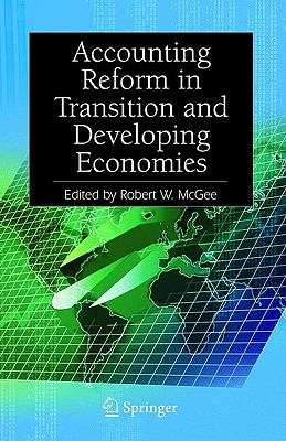 Accounting Reform in Transition And Developing Economies By McGee, Robert W. (EDT)
