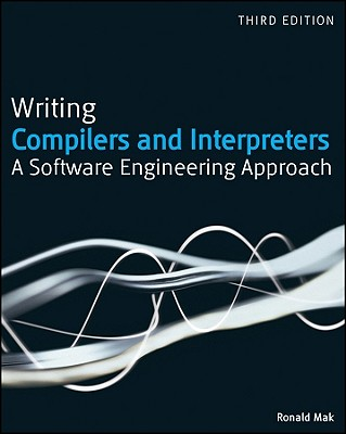 Writing Compilers and Interpreters By Mak, Ronald