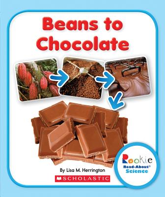 Beans to Chocolate By Herrington, Lisa M.