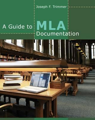A Guide to Mla Documentation By Trimmer, Joseph F.