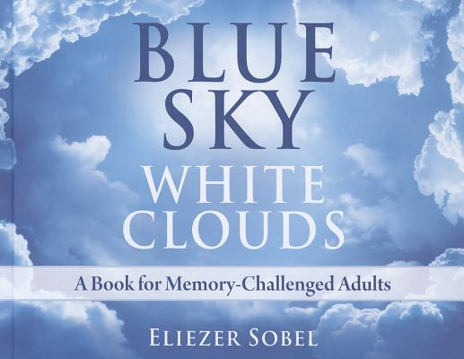 Blue Sky, White Clouds By Sobel, Eliezer